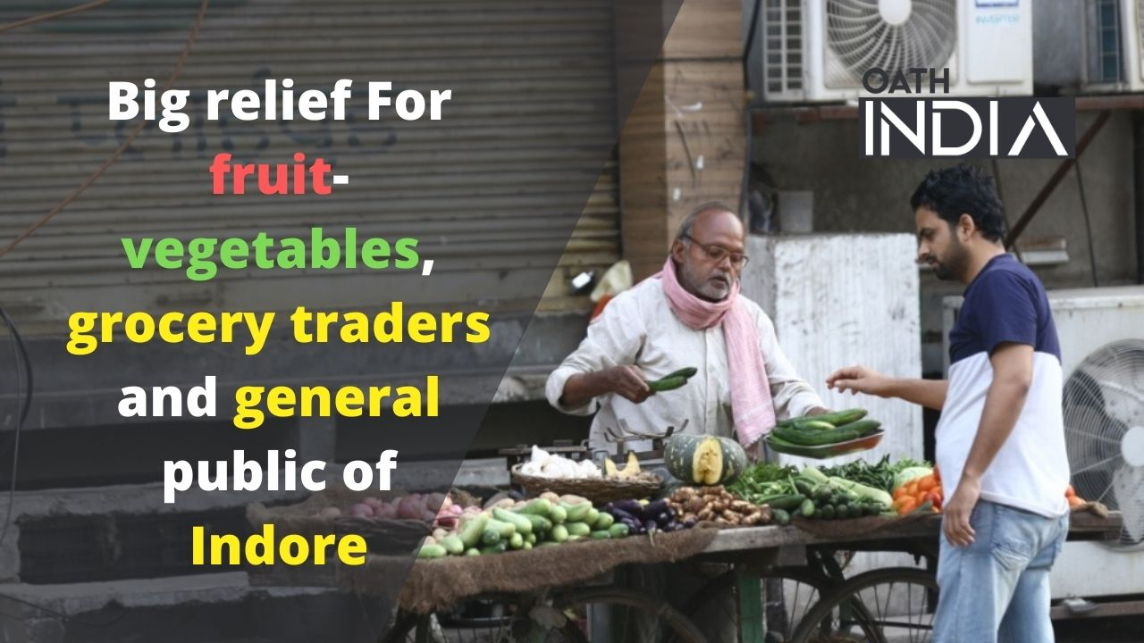 Big relief For fruit-vegetables, grocery traders and general public of Indore