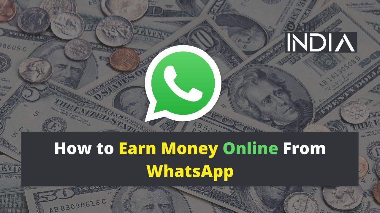 [7 ways] How to Earn Money Online From WhatsApp in 2021